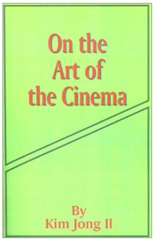 On the Art of the Cinema - Kim Jong Il - Cover