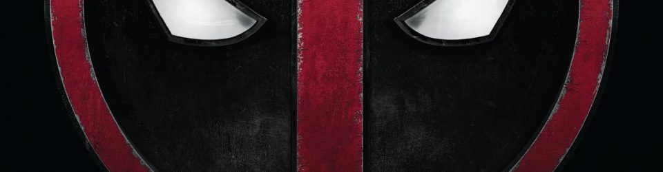 Deadpool has a trailer and poster!