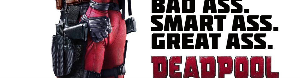 Deadpool & dat ass!