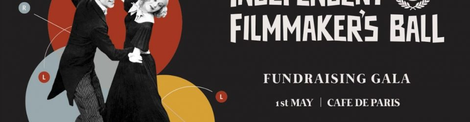Independent Filmmaker's Ball Raises Funds for Emerging Filmmaker's Strand at Raindance