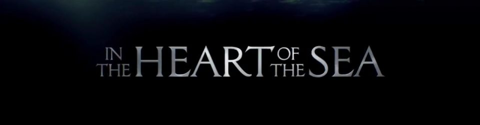 In The Heart of the Sea – The final trailer