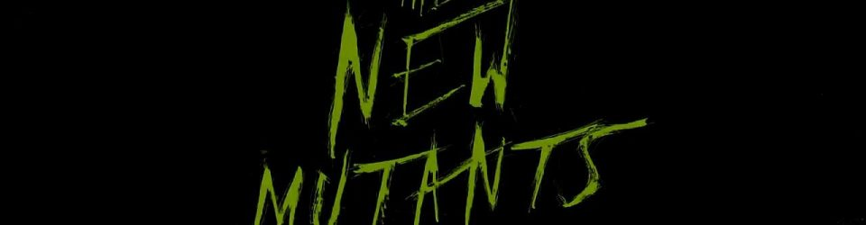 The New Mutants have arrived