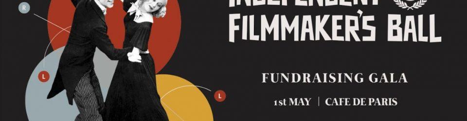 Independent Filmmaker's Ball Raises Funds for Emerging Filmmaker's Strand at Raindance