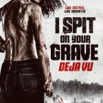I Spit on Your Grave: Deja Vu