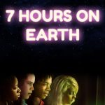 7 Hours on Earth
