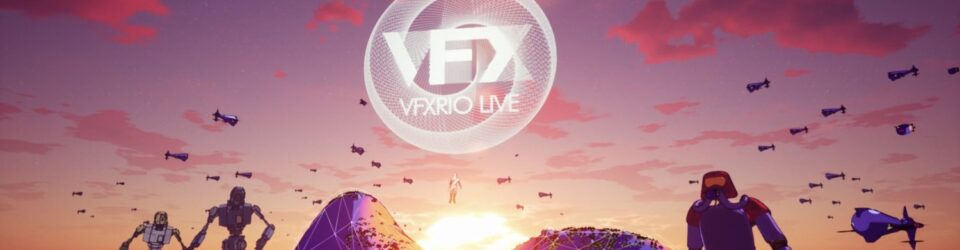 VFX RIO LIVE begins on February 7th